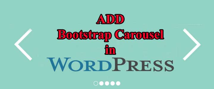 How to add Bootstrap Carousel in WordPress without using Plugin